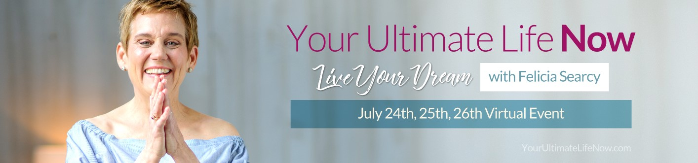 Your Ultimate Life Now Virtual Event